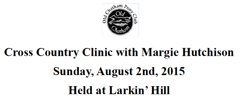 Cross Country Clinic with Margie Hutchison ​​Sunday, August 2nd, 2015 Held at Larkin' Hill